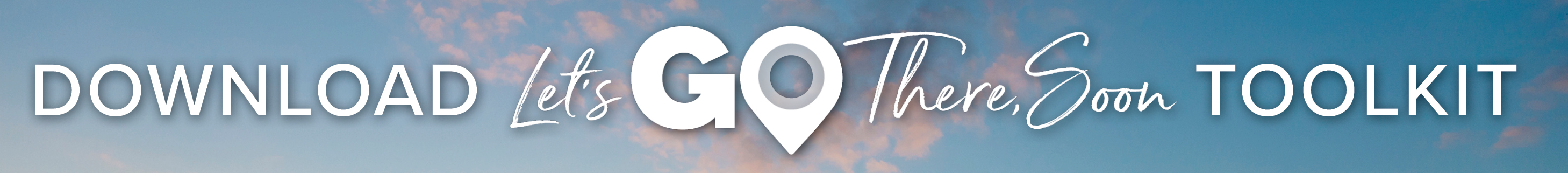 Download Let's Go There Soon Toolkit