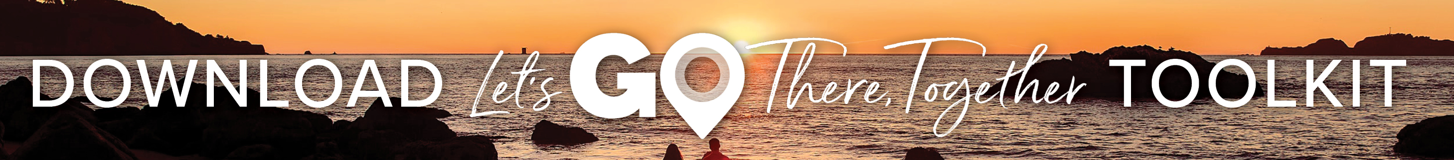 View the Let's Go There, Together Toolkit
