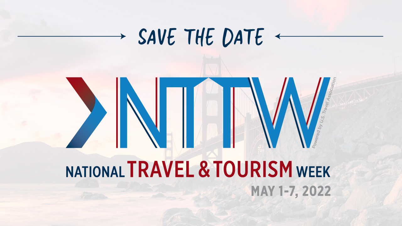 Save the Date for National Travel and Tourism Week (May 1-7, 2022)
