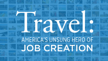Travel: America's Unsung Hero of Job Creation Report Cover